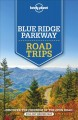 Cover for Lonely Planet Blue Ridge Parkway Road Trips