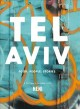 Cover for Tel Aviv: food, people, stories: a culinary journey with Neni