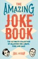 Cover for The Amazing Joke Book: The Ultimate Collection of Hilarious One-liners, Pun...