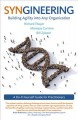 Cover for Syngineering: Building Agility into Any Organization: a Do-it-yourself Guid...