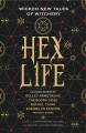 Cover for Hex life: wicked new tales of witchery