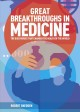 Cover for Great Breakthroughs in Medicine: The Discoveries That Changed the Health of...