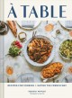 Cover for À table: recipes for cooking + eating the French way
