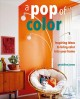 Cover for A Pop of Color: Inspiring Ideas to Bring Color into Your Home