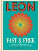 Cover for Leon fast & free: free-from recipes for people who really like food