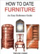 Cover for How to Date Furniture: An Easy Reference Guide