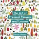 Cover for The art of pressed flowers and leaves