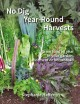 Cover for No Dig Year-round Harvests: Grow Food All Year in Your Garden, Allotment or...