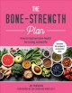 Cover for Bone-strength Plan: How to Increase Bone Health to Live a Long, Active Life