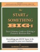 Cover for The Start of Something Big: Your Ultimate Guide to Writing a Dynamic Busine...
