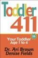 Cover for Toddler 411: Clear Answers & Smart Advice for Your Toddler