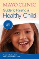 Cover for Mayo Clinic Guide to Raising a Healthy Child