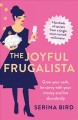 Cover for The Joyful Frugalista: Grow Your Cash, Be Savvy With Your Money and Live Ab...