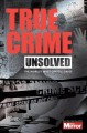 Cover for Unsolved: The World's Most Cryptic Cases