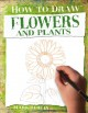 Cover for How to draw flowers and plants