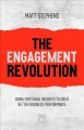 Cover for The Engagement Revolution: Using Emotional Insights to Drive Better Busines...