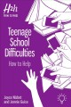 Cover for Teenage School Difficulties: How to Help