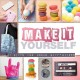 Cover for Make It Yourself: 21 Gifts for Broke Gift-Givers
