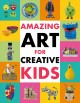 Cover for Amazing art for creative kids