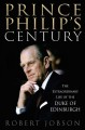 Cover for Prince Philip's Century: The Extraordinary Life of the Duke of Edinburgh