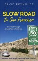Cover for Slow Road to San Francisco: Across the USA from Ocean to Ocean