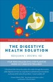 Cover for The digestive health solution: your personalized five-step plan for inside ...