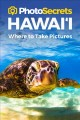 Cover for Photosecrets Hawaii: Where to Take Pictures
