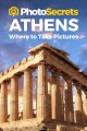 Cover for Photosecrets Athens: Where to Take Pictures