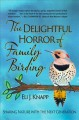 Cover for The Delightful Horror of Family Birding: Sharing Nature With the Next Gener...