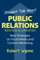 Cover for Straight Talk About Public Relations: New Strategies on Social Media and Co...