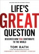 Cover for Life's great question: discover how you contribute to the world