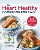 Cover for The Heart Healthy Cookbook for Two: 125 Perfectly Portioned Low-Sodium, Low...