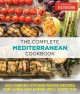 Cover for The complete Mediterranean cookbook: 500 vibrant, kitchen-tested recipes fo...