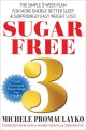 Cover for Sugar Free: The Simple 21-day Plan for Clear Skin, More Energy, and Healthy...