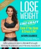 Cover for Lose weight like crazy even if you have a crazy life!: life lessons and a b...