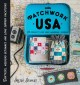 Cover for Patchwork USA: 24 Projects for the Perfect Sewing Getaway: Daytrips, Weeken...