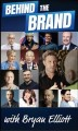 Cover for Behind the Brand: Stories from Some of the Most Intriguing Innovators, Entr...