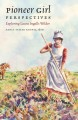 Cover for Pioneer girl perspectives: exploring Laura Ingalls Wilder