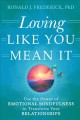 Cover for Loving like you mean it: use the power of emotional mindfulness to transfor...