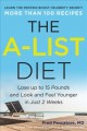 Cover for The a-list diet: lose up to 15 pounds and look and feel younger in just 2 w...