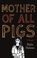 Cover for Mother of All Pigs