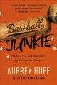 Cover for Baseball junkie: the rise, fall, and redemption of a world series champion