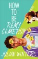 Cover for How to be Remy Cameron