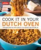 Cover for Cook it in your Dutch oven: 150 foolproof recipes tailor-made for your kitc...