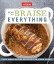 Cover for How to braise everything: classic, modern, and global dishes using a time-h...