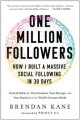 Cover for One million followers: how I built a massive social following in 30 days: g...