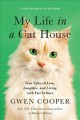 Cover for My life in a cat house: true tales of love, laughter, and living with five ...