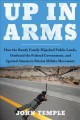 Cover for Up in arms: how the Bundy family hijacked public lands, outfoxed the federa...