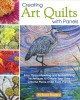 Cover for Creating art quilts with panels: easy thread painting and embellishing tech...