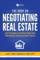 Cover for The Book on Negotiating Real Estate: Expert Strategies for Getting the Best...